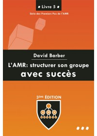 AMR LIVRE 5 - STRUCTURER SON GROUPE AVEC SUCCES