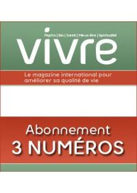 MAGAZINE VIVRE - ABONNEMENT 3 NUMEROS
