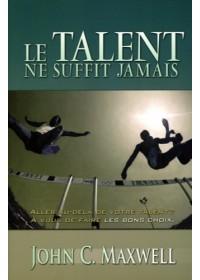 LE TALENT NE SUFFIT JAMAIS - OCCASION