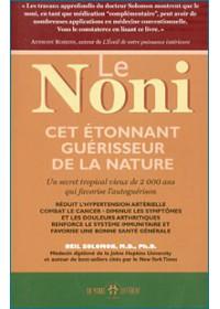 NONI : CET ETONNANT GUÉRISSEUR DE LA NATURE