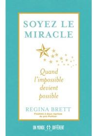 SOYEZ LE MIRACLE