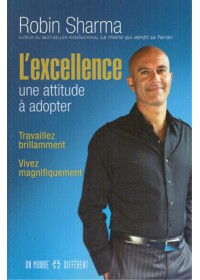 L EXCELLENCE, UNE ATTITUDE A ADOPTER
