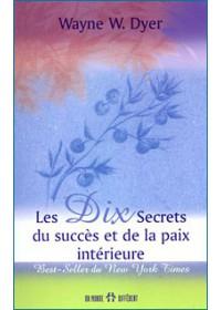 LES 10 SECRETS DU SUCCES ET DE LA PAIX INTERIEURE