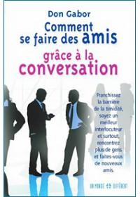 COMMENT SE FAIRE DES AMIS GRACE A LA CONVERSATION