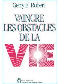 VAINCRE LES OBSTACLES DE LA VIE