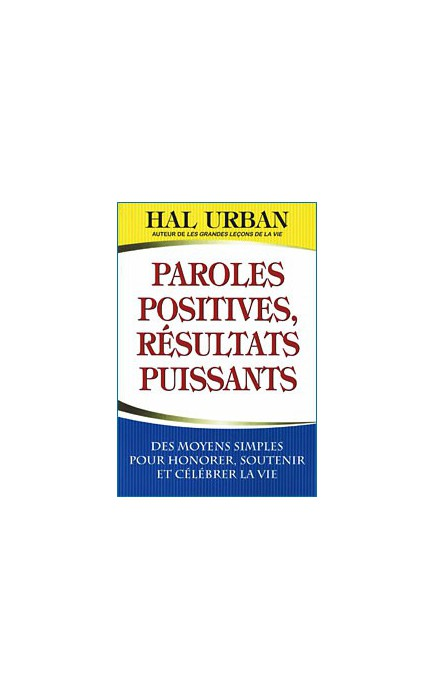 PAROLES POSITIVES RESULTATS PUISSANTS - Libreentreprise.com