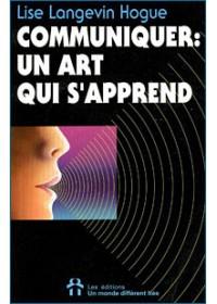 COMMUNIQUER: UN ART QUI S'APPREND
