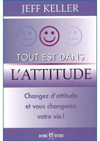 TOUT EST DANS L'ATTITUDE