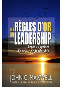 LES REGLES D'OR DU LEADERSHIP