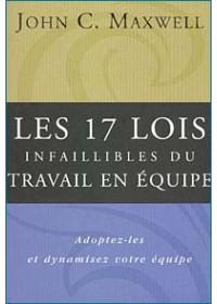 LES 17 LOIS INFAILLIBLES DU TRAVAIL EN EQUIPE