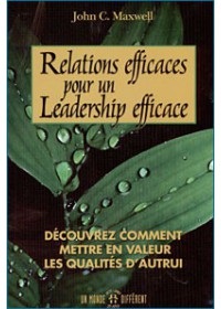 RELATIONS EFFICACES POUR UN LEADERSHIP EFFICACE