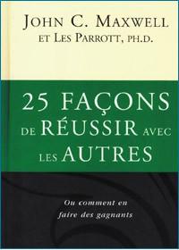 25 FACONS DE REUSSIR AVEC LES AUTRES