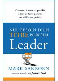 NUL BESOIN D'UN TITRE POUR ETRE LEADER!