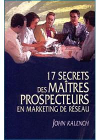 LES 17 SECRETS DES MAITRES PROSPECTEURS