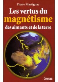 LES VERTUS DU MAGNETISME DES AIMANTS ET DE LA TERRE