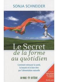 LE SECRET DE LA FORME AU QUOTIDIEN