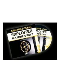 CD - AIMERIEZ VOUS EXPLOITER MA MINE D'OR?