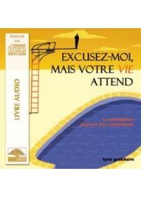 CD - EXCUSEZ MOI MAIS VOTRE VIE ATTEND