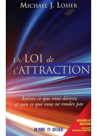 LA LOI DE L'ATTRACTION - Edition enrichie