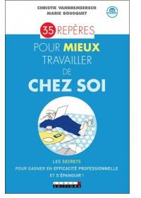 35 REPERES POUR MIEUX TRAVAILLER DE CHEZ SOI - OCCASION