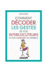 COMMENT DECODER LES GESTES DE VOS INTERLOCUTEURS - OCCASION