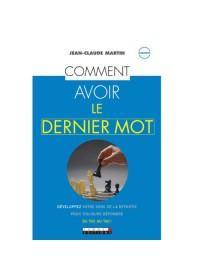 COMMENT AVOIR LE DERNIER MOT - OCCASION