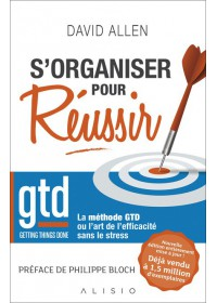 S'ORGANISER POUR REUSSIR : LA METHODE GTD