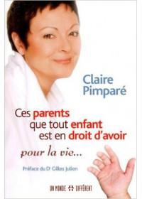 CES PARENTS QUE TOUT ENFANT EST EN DROIT D'AVOIR POUR LA VIE - OCCASION