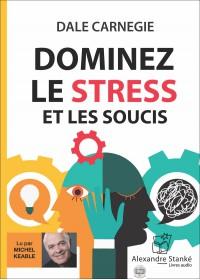 CD - DOMINEZ LE STRESS ET LES SOUCIS