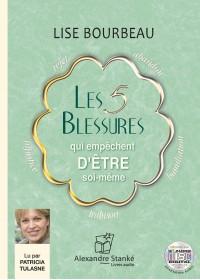 Les 5 blessures qui empechent d'etre soi-meme - Lise Bourbeau - Livre Audio 2 CD