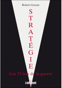 Strategie Les 33 lois de la guerre - Robert Greene