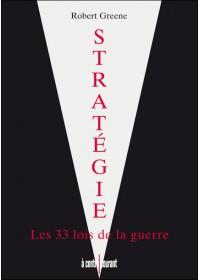 Strategie Les 33 lois de la guerre - Robert Greene
