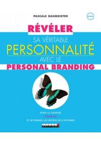 REVELER SA VERITABLE PERSONNALITE AVEC LE PERSONAL BRANDING