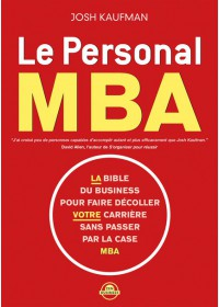 LE PERSONAL MBA : LA BIBLE DU BUSINESS