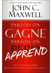 PARFOIS ON GAGNE PARFOIS ON APPREND