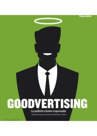 GOODVERTISING LA PUBLICITE CREATIVE RESPONSABLE - OCCASION