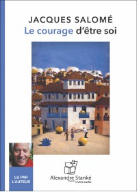 CD- LE COURAGE D'ÊTRE SOI