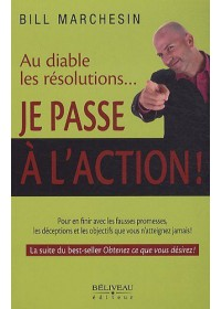 AU DIABLE LES RESOLUTIONS ... JE PASSE A L'ACTION ! - OCCASION