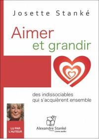 Aimer et grandir - Josette Stanke - Livre audio CD