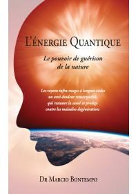 L'ENERGIE QUANTIQUE : LE POUVOIR DE GUERISON DE LA NATURE