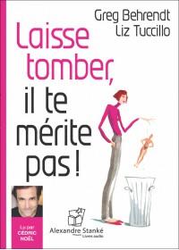 CD - LAISSE TOMBER, IL TE MÉRITE PAS !