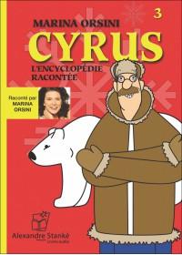 CD - CYRUS L'ENCYCLOPÉDIE RACONTÉE - VOL. 3