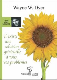 CD - IL EXISTE UNE SOLUTION SPIRITUELLE À TOUS VOS PROBLÈMES