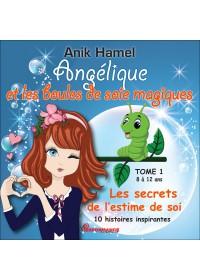 ANGÉLIQUE ET LES BOULES DE SOIE MAGIQUES - TOME 1