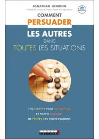COMMENT PERSUADER LES AUTRES DANS TOUTES LES SITUATIONS - Numérique