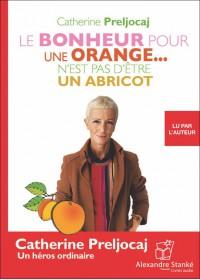 CD - LE BONHEUR POUR UNE ORANGE... N'EST PAS D'ÊTRE UN ABRICOT