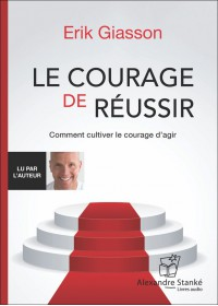 CD - LE COURAGE DE RÉUSSIR