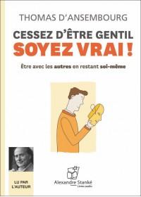 CESSEZ D'ÊTRE GENTIL SOYEZ VRAI - VERSION NUMERIQUE
