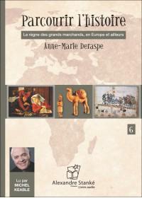 PARCOURIR L'HISTOIRE 6 - Anne Marie Desrape - Audio Numerique