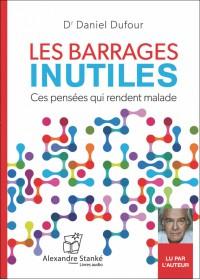 LES BARRAGES INUTILES - Dr Daniel Dufour - Audio Numerique